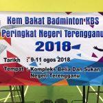 Kem Bakat Badminton KBS 2018: Peluang Bakat Muda Anak Terengganu
