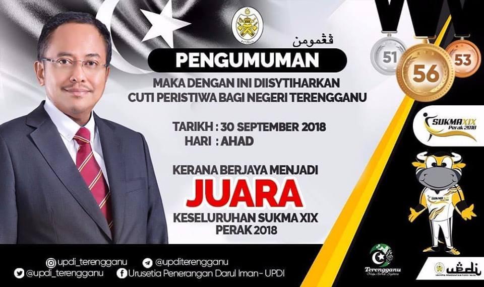 Bagi meraikan kejayaan Kontinjen Terengganu di SUKMA 2018, pihak Kerajaan Negeri Terengganu dengan ini mengisytiharkan 30 September 2018 iaitu hari Ahad sebagai cuti peristiwa bagi Negeri Terengganu. Kredit Foto - Facebook.com/DrAhmadSamsuri