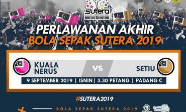 SUTERA: Setiu & Kuala Nerus Ke Pentas Penutup Tirai Bola Sepak