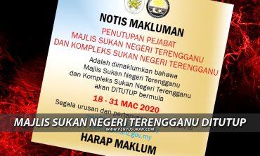 COVID-19: MSN Terengganu Tutup Sepenuhnya