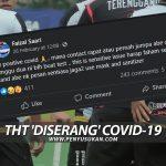 THT 'Diserang' COVID-19