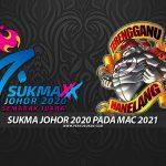 SUKMA Johor 2020 Pada Mac 2021