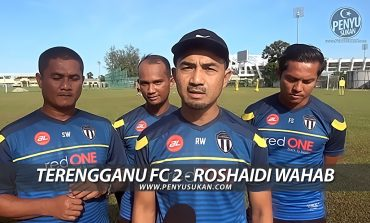 Ulasan Ketua Jurulatih Terengganu FC 2 Roshaidi Wahab