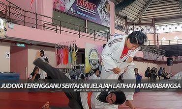 SUKMA 2020: Judoka Terengganu Sertai Siri Jelajah Latihan Antarabangsa