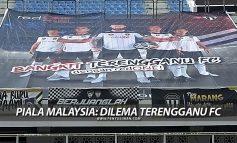 Piala Malaysia: Dilema Terengganu FC