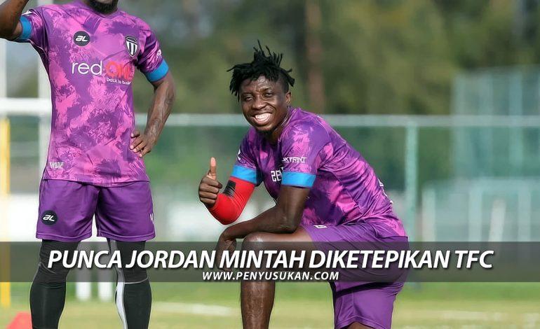 Punca Jordan Mintah Diketepikan TFC